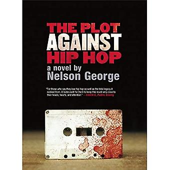 Plot Against Hip Hop, The