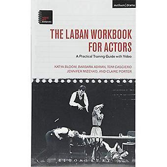 Laban arbetsboken för aktörer: en praktisk utbildning Guide med Video (Theatre Arts arbetsböcker)