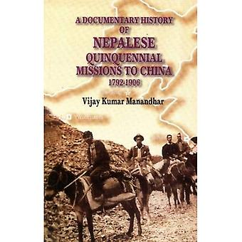 A Documentary History of Nepalese Quinquennial Missions to China: 1792 to� 1906