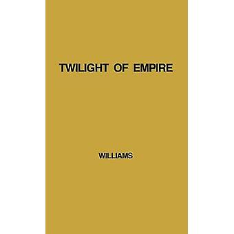 Twilight of Empire Memoirs of Prime Minister Clement Attlee by Williams & Francis