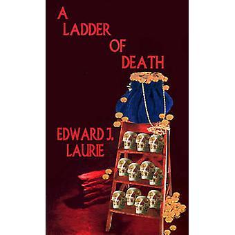 Een Ladder van dood door Laurie & Edward J.