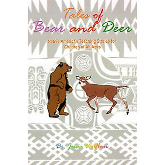 Tales of Beer en herten Indiaanse onderwijs verhalen voor kinderen van alle leeftijden door Wolfbear & Jessie