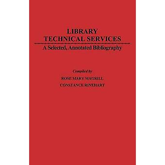 Library Technical Services A Selected Annotated Bibliography by Magrill & Rose Mary