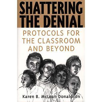 Omskakande förnekande protokollen för klassrummet och Beyond av Donaldson & Karen B. Mclean