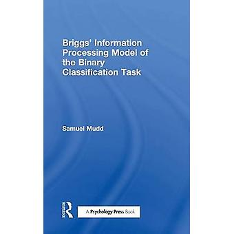 Briggs Information Processing Model of the Binary Classification Task by Mudd & S.
