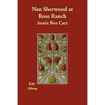 Nan Sherwood at Rose Ranch by Carr & Annie Roe