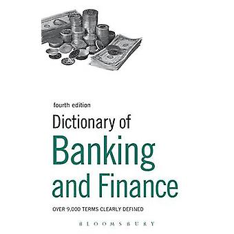 Dictionary of Banking and Finance by Publishing & Bloomsbury