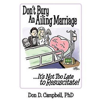 Ne pas enterrer un mariage malade... Pas trop tard pour réanimer par Campbell & D. Don