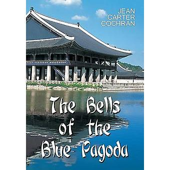 The Bells of the Blue Pagoda by Cochran & Jean Carter