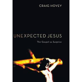 Unexpected Jesus by Hovey & Craig