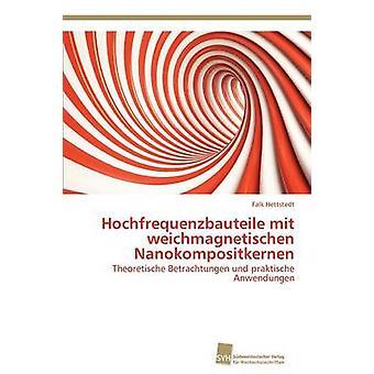 Hochfrequenzbauteile mit weichmagnetischen Nanokompositkernen by Hettstedt Falk