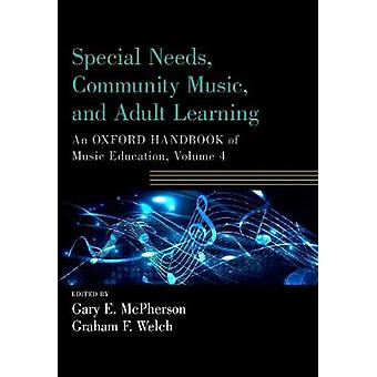 Special Needs - Community Music - and Adult Learning - An Oxford Handb