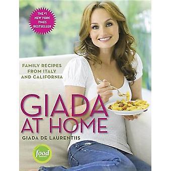 Giada at Home - Family Recipes from Italy and California by Giada De L