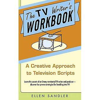 TV Writer's Workbook - the by Ellen Sandler - 9780385340502 Book
