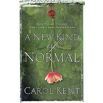 A New Kind of Normal by Carol Kent - 9780849919176 Book