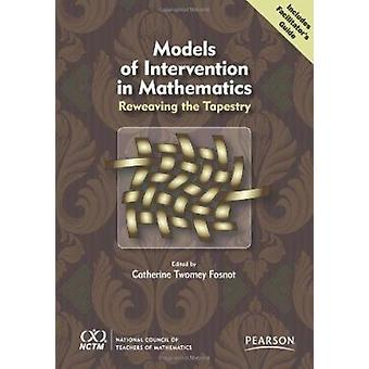 Models of Intervention in Mathematics - Reweaving the Tapestry by Cath