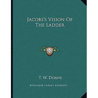 Jacobs's Vision of the Ladder by T W Doane - 9781163018200 Book