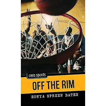 Off the Rim by Sonya Spreen Bates - 9781459808881 Book
