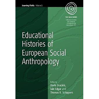 Educational Histories of European Social Anthropology by Dorle Drackl