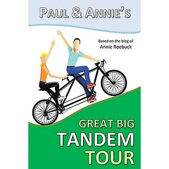 Paul and Annie's Great Big Tandem Tour by Annie Roebuck - 97819110860