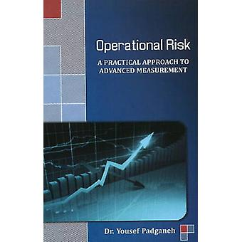 Operational Risk - A Practical Approach to Advanced Measurement by You