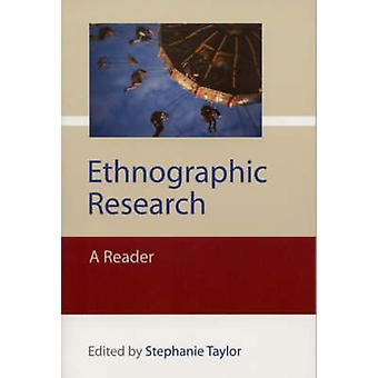 Ethnographic Research A Reader by Taylor & Stephanie