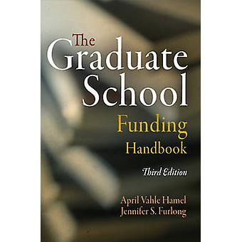 Graduate School finansiering handboken (3: e reviderade upplagan) av April V