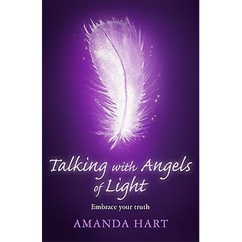 Talking with Angels of Light by Amanda Hart