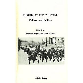 Austria in the Thirties - Culture and Politics by Kenneth Segar - John