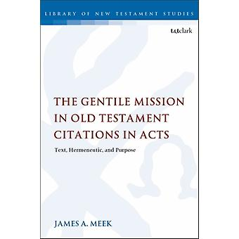 Gentile Mission in Old Testament Citations in Acts by James A Meek