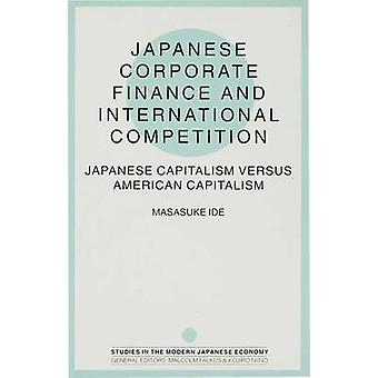 Japanese Corporate Finance and International Competition by Masasuke Ide
