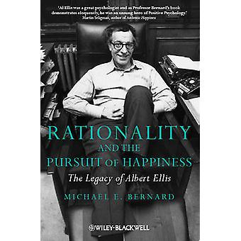 Rationality and the Pursuit of Happiness by Michael E. Bernard