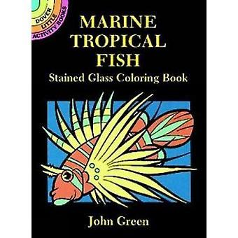 ジョン・グリーンのマリントロピカルフィッシュステンドグラス塗り絵