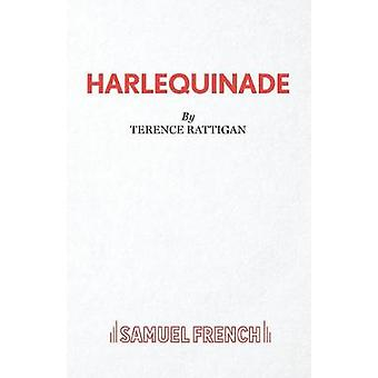 Harlequinade  A Farce by Rattigan & Terence