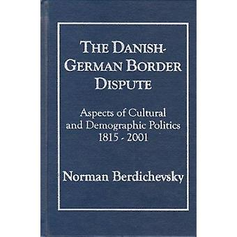 The Danish-German Border Dispute - Aspects of Cultural and Demographic