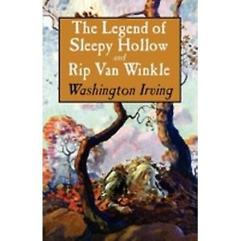 The Legend of Sleepy Hollow and Rip Van Winkle by Irving & Washington