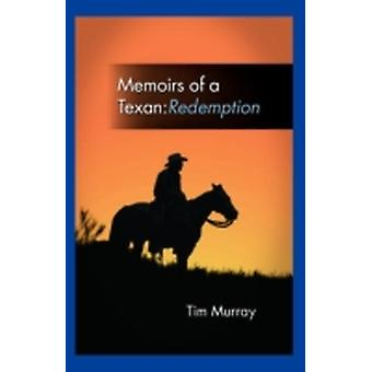Memoirs of a Texan Redemption by Murray & Tim