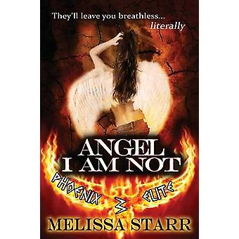 Angel I Am Not by Starr & Melissa