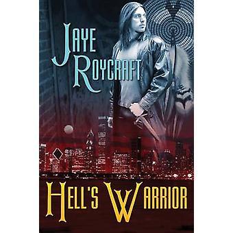 Hells Warrior by Roycraft & Jaye
