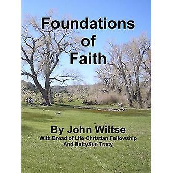 Foundations of Faith by Wiltse & John