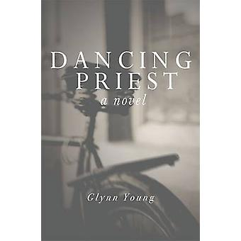 Dancing Priest Book 1 in the Dancing Priest Series by Young & Glynn