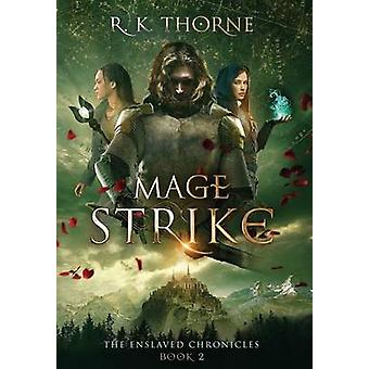 Mage Strike by Thorne & R. K.