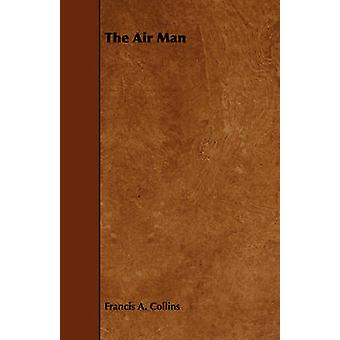 The Air Man by Collins & Francis A.