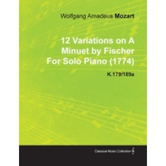 12 Variations on a Minuet by Fischer by Wolfgang Amadeus Mozart for Solo Piano 1774 K.179189a by Mozart & Wolfgang Amadeus