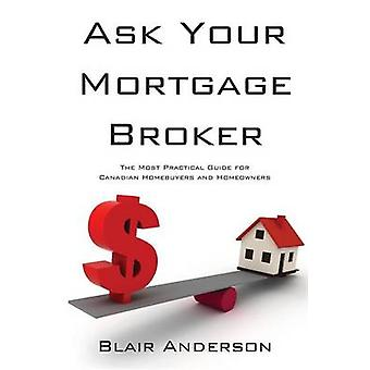 Ask Your Mortgage Broker by Anderson & Blair