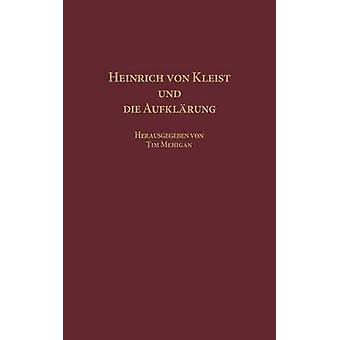 Heinrich Von Kleist Und Die Aufklarung by Mehigan & Tim