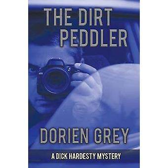 The Dirt Peddler A Dick Hardesty Mystery 7 Large Print Edition by Grey & Dorien