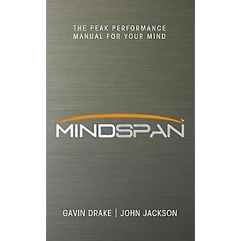 Mindspan Peak Performance Manual for Your Mind by Drake & Gavin