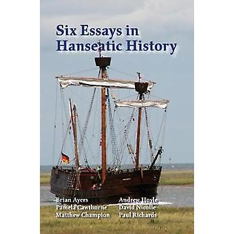 Six Essays in Hanseatic History by Richards & Paul