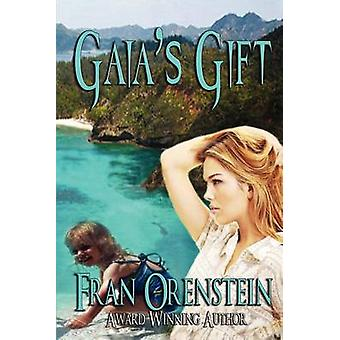 Gaias Gift by Orenstein & Fran